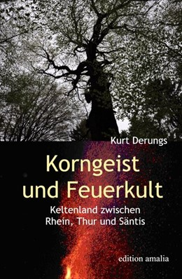 Abbildung von Derungs | Korngeist und Feuerkult | 1. Auflage | 2018 | beck-shop.de