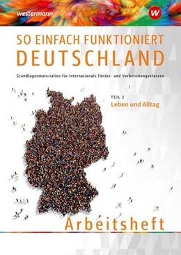 Abbildung von Akbay / Hellborg   So einfach funktioniert Deutschland 2. Arbeitsheft   1. Auflage   2019   beck-shop.de