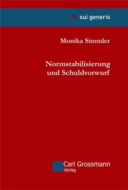 Abbildung von Simmler | Normstabilisierung und Schuldvorwurf | 1. Auflage | 2018 | beck-shop.de