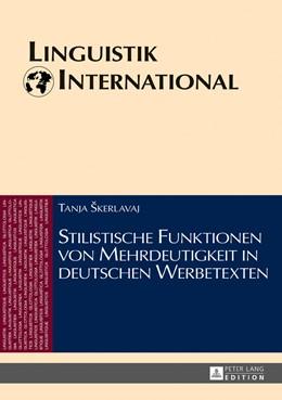 Abbildung von Skerlavaj   Stilistische Funktionen von Mehrdeutigkeit in deutschen Werbetexten   1. Auflage   2018   beck-shop.de