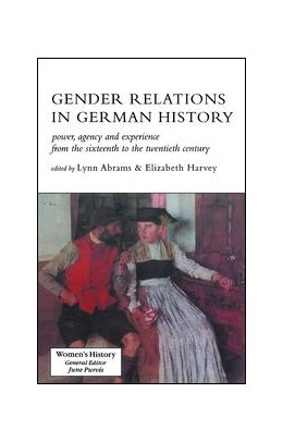 Abbildung von Abrams / Harvey | Gender Relations In German History | 1. Auflage | 2017 | beck-shop.de