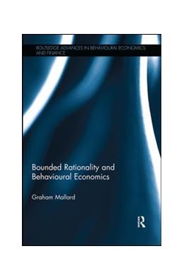 Abbildung von Mallard   Bounded Rationality and Behavioural Economics   2018