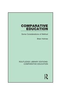 Abbildung von Holmes | Comparative Education | 2018 | Some Considerations of Method