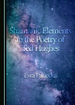 Abbildung von Panecka | Shamanic Elements in the Poetry of Ted Hughes | 1. Auflage | 2018 | beck-shop.de