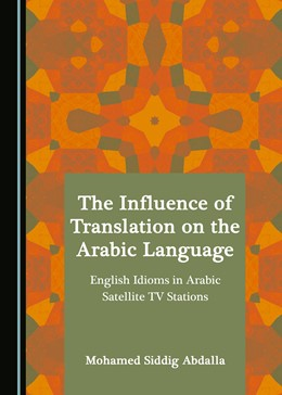 Abbildung von Abdalla | The Influence of Translation on the Arabic Language | 1. Auflage | 2018 | beck-shop.de