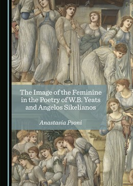 Abbildung von Psoni | The Image of the Feminine in the Poetry of W.B. Yeats and Angelos Sikelianos | 1. Auflage | 2018 | beck-shop.de