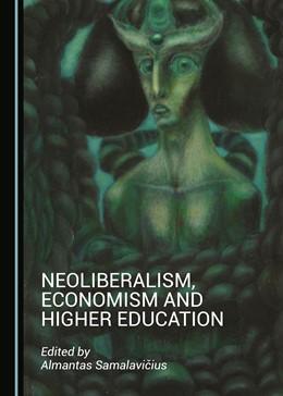Abbildung von Samalavicius | Neoliberalism, Economism and Higher Education | 2018