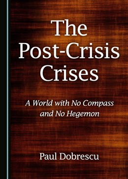 Abbildung von Dobrescu   The Post-Crisis Crises   2018   A World with No Compass and No...
