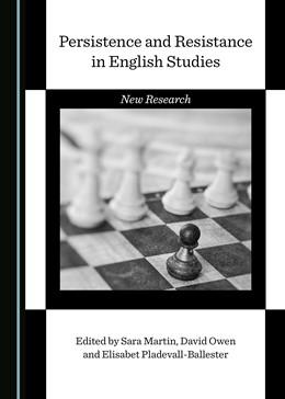 Abbildung von Martin / Owen / Pladevall-Ballester | Persistence and Resistance in English Studies | 2018 | New Research