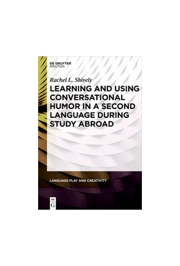 Abbildung von Shively | Learning and Using Conversational Humor in a Second Language During Study Abroad | 1. Auflage | 2018 | 2 | beck-shop.de
