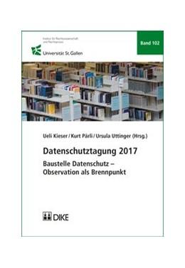 Abbildung von Kieser / Pärli   Datenschutztagung 2017   1. Auflage   2017   Band 102   beck-shop.de