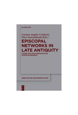 Abbildung von Cvetkovic / Gemeinhardt | Episcopal Networks in Late Antiquity | 1. Auflage | 2019 | beck-shop.de