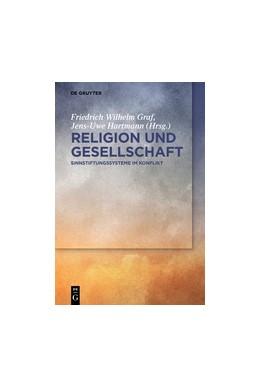 Abbildung von Graf / Hartmann | Religion und Gesellschaft | 2019 | Sinnstiftungssysteme im Konfli...