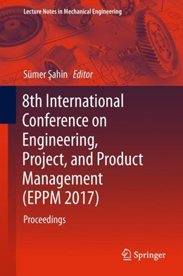 Abbildung von Sahin | 8th International Conference on Engineering, Project, and Product Management (EPPM 2017) | 1. Auflage | 2018 | beck-shop.de