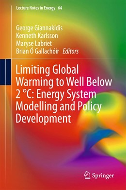 Abbildung von Giannakidis / Karlsson / Labriet / Ó Gallachóir | Limiting Global Warming to Well Below 2 °C: Energy System Modelling and Policy Development | 1st ed. 2018 | 2018 | 64