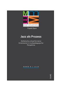 Abbildung von Dorn | Jazz als Prozess - ästhetische und performative Dimensionen in musikpädagogischer Perspektive | 2017 | 2018 | 8