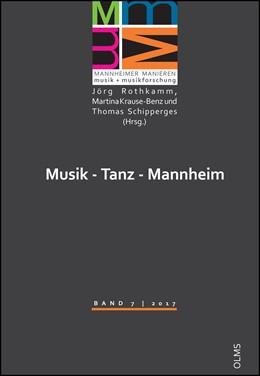 Abbildung von Krause-Benz / Schipperges | Musik - Tanz - Mannheim | 1. Auflage | 2018 | 7 | beck-shop.de