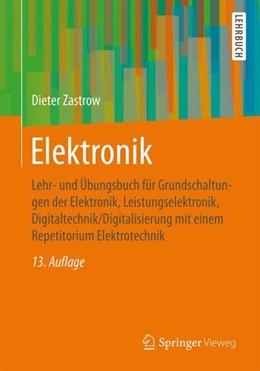 Abbildung von Zastrow | Elektronik | 13., durchges. Aufl. 2018 | 2017 | Lehr- und Übungsbuch für Grund...