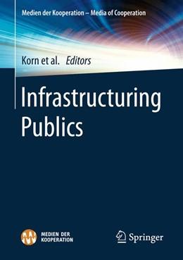 Abbildung von Sittler / Korn | Infrastructuring Publics | 1. Auflage | 2019 | beck-shop.de