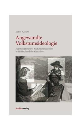 Abbildung von Dow   Angewandte Volkstumsideologie   Textredaktion: Thomas Nußbaumer   2018   Heinrich Himmlers Kulturkommis...
