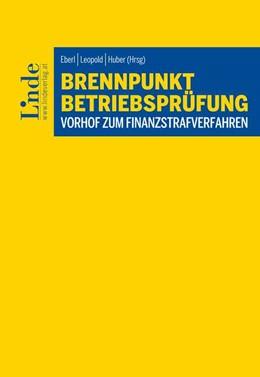 Abbildung von Eberl / Leopold   Brennpunkt Betriebsprüfung – Vorhof zum Finanzstrafverfahren   1. Auflage   2018   beck-shop.de