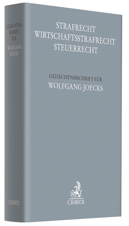 Abbildung von Strafrecht - Wirtschaftsstrafrecht - Steuerrecht | 2018 | Gedächtnisschrift für Wolfgang...