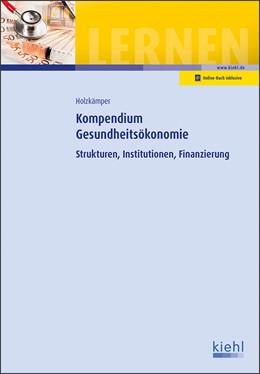 Abbildung von Holzkämper | Kompendium Gesundheitsökonomie | 2018 | Strukturen, Institutionen, Fin...