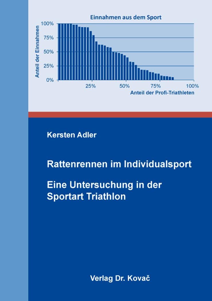 Abbildung von Adler | Rattenrennen im Individualsport – Eine Untersuchung in der Sportart Triathlon | 2018