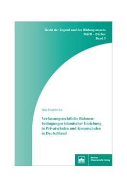 Abbildung von Doerfer-Kir | Verfassungsrechtliche Rahmenbedingungen islamischer Erziehung in Privatschulen und Koranschulen in Deutschland | 2017 | 5