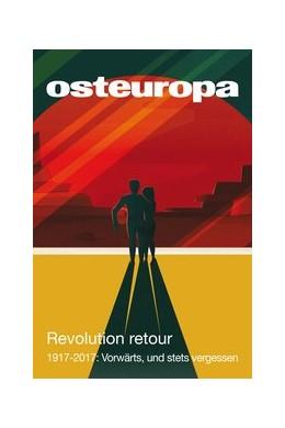 Abbildung von Sapper / Weichsel | Revolution retour | | 1917–2017: Vorwärts, und stets...
