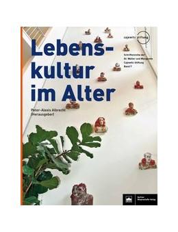 Abbildung von Albrecht | Lebenskultur im Alter | 1. Auflage | 2017 | 7 | beck-shop.de