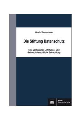 Abbildung von Immermann | Die Stiftung Datenschutz | 1. Auflage | | beck-shop.de
