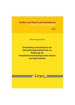 Abbildung von Scheuermann | Entwicklung und Evaluation von Unterstützungsmaßnahmen zur Förderung der Variablenkontrollstrategie beim Planen von Experimenten | 2017 | 237