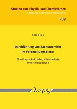 Abbildung von Rau | Durchführung von Sachunterricht im Vorbereitungsdienst | 1. Auflage | 2017 | 239 | beck-shop.de