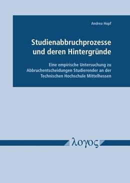 Abbildung von Hopf | Studienabbruchprozesse und deren Hintergründe - Eine empirische Untersuchung zu Abbruchentscheidungen Studierender an der Technischen Hochschule Mittelhessen | 2017