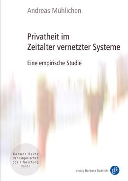 Abbildung von Mühlichen | Privatheit im Zeitalter vernetzter Systeme | 2018 | Eine empirische Studie | 2