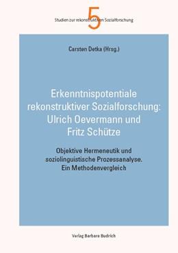 Abbildung von Detka   Erkenntnispotentiale rekonstruktiver Sozialforschung: Ulrich Oevermann und Fritz Schütze   1. Auflage   2021   4   beck-shop.de