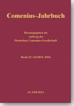 Abbildung von Deutschen Cornelius-Gesellschaft / Bahlcke / Fritsch / Voigt | Comenius-Jahrbuch 22-24 (2014-2016) | 2016