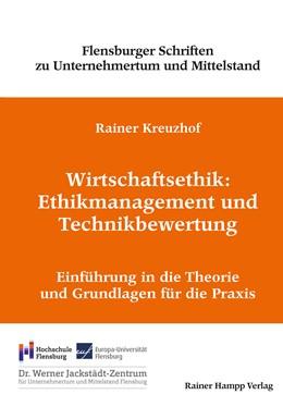 Abbildung von Kreuzhof | Wirtschaftsethik: Ethikmanagement und Technikbewertung | 2018 | Einführung in die Theorie und ... | 8