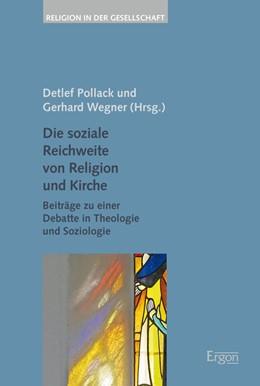 Abbildung von Pollack / Wegner | Die soziale Reichweite von Religion und Kirche | 1. Auflage | 2017 | beck-shop.de