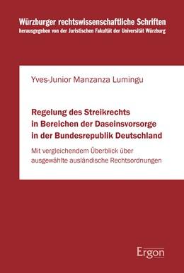 Abbildung von Manzanza Lumingu   Regelung des Streikrechts in Bereichen der Daseinsvorsorge in der Bundesrepublik Deutschland   2017   Mit vergleichendem Überblick ü...