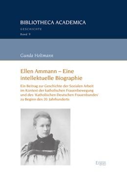 Abbildung von Holtmann | Ellen Ammann - Eine intellektuelle Biographie | 2017 | Ein Beitrag zur Geschichte der...