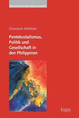 Abbildung von Maltese | Pentekostalismus, Politik und Gesellschaft in den Philippinen | 1. Auflage | 2017 | beck-shop.de
