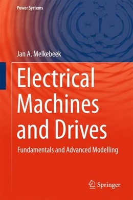 Abbildung von Melkebeek | Electrical Machines and Drives | 1st ed. 2018 | 2018 | Fundamentals and Advanced Mode...