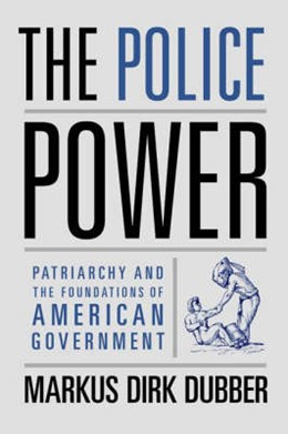 Abbildung von Dubber | The Police Power | 2005 | Patriarchy and the Foundations...
