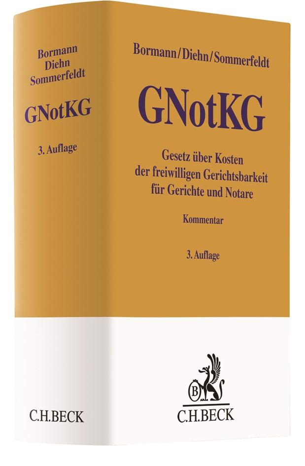 Abbildung von Bormann / Diehn / Sommerfeldt | Gesetz über Kosten der freiwilligen Gerichtsbarkeit für Gerichte und Notare: GNotKG | 3. Auflage | 2019