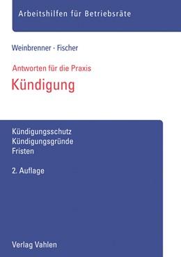 Abbildung von Weinbrenner / Fischer | Kündigung | 2. Auflage | 2018 | beck-shop.de