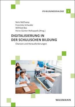 Abbildung von Mcelvany / Schwabe / Bos / Holtappels | Digitalisierung in der schulischen Bildung | 2018 | Chancen und Herausforderungen