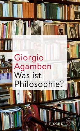 Abbildung von Agamben   Was ist Philosophie?   1. Auflage   2018   beck-shop.de