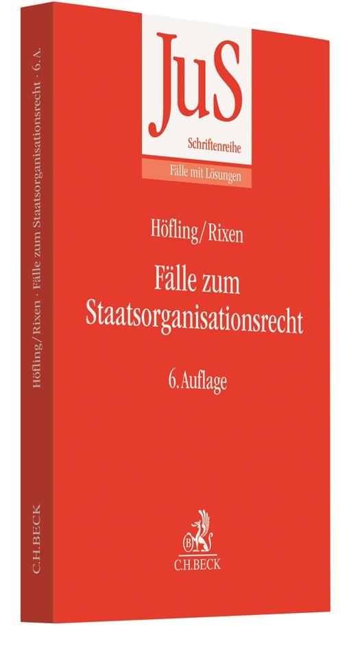 Fälle zum Staatsorganisationsrecht | Höfling / Rixen | 6., aktualisierte Auflage, 2019 | Buch (Cover)
